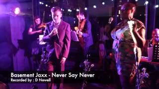 Basement jaxx - Never say Never (Live at Dalston Roof Park)