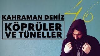 Kahraman Deniz - Köprüler ve Tüneller (Official Audio)