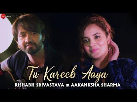 Tu Kareeb Aaya -  Music Video   Rishabh Srivastava