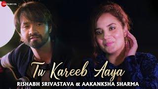 Tu Kareeb Aaya - Official Music Video | Rishabh Srivastava