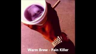 Warm Brew - Pain Killer