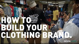 Advice On How To Grow Your Clothing Brand - DEVIN LARS