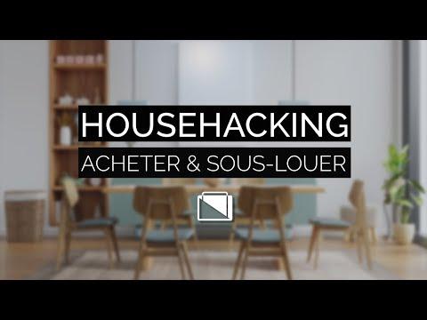 """Househacking"" - Acheter & Sous-Louer"
