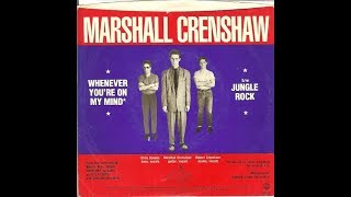 Whenever You're On My Mind Marshall Crenshaw COVER