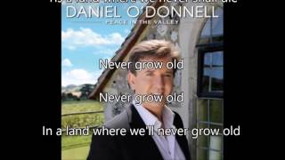 14. Never Grow Old - Daniel O'Donnell