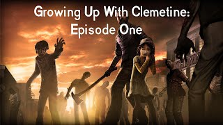 Growing up with Clementine: Episode 1
