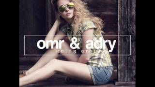 OMR & Adry - Going Around (Original Club Mix)
