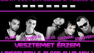 SZATMÁRI Feat JUCUS & YOUNG G - VESZTEMET ÉRZEM ( DISCOVERY & PLSCB CLUB MIX )