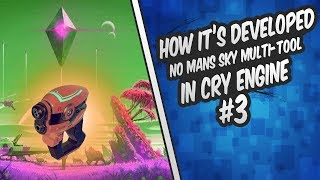 How its developed No Mans Sky Multi-Tool in CryEngine Episode 3