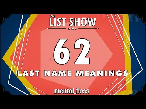 62 Last Name Meanings - Mental_floss List Show (Ep. 231)