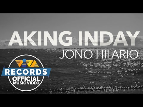 Aking Inday – Jono Hilario [Official Music Video]