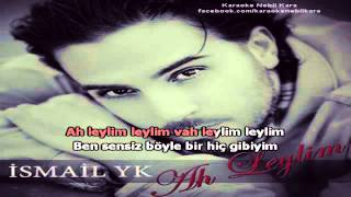 Ismayil YK   Ah Leylim (karaoke)