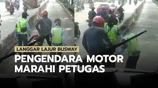 Langgar Lajur Busway, Pengendara Motor Tidak Terima Ditegur Petugas