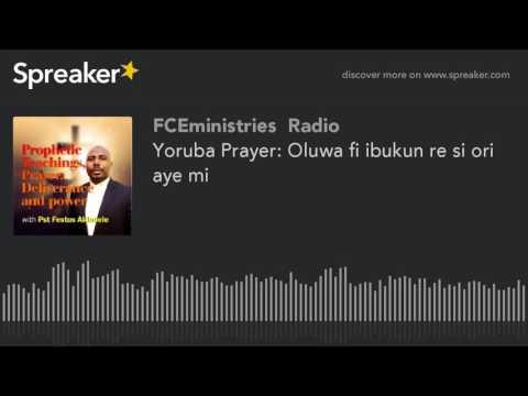 Yoruba Prayer: Oluwa fi ibukun re si ori aye mi