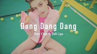 Starr Chen - 噹噹噹 (Dang Dang Dang) Feat. Soft Lipa (Official Video)