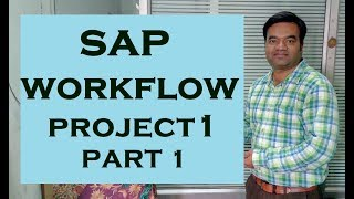 SAP Workflow Real Time Project Part 1
