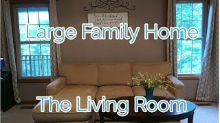 A LOOK Into A Large Family Home....the LIVING ROOM