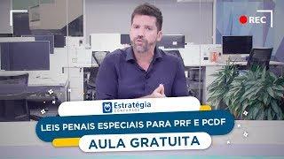 Concurso PRF e PCDF 2018: Aula Gratuita sobre Leis Penais Especiais