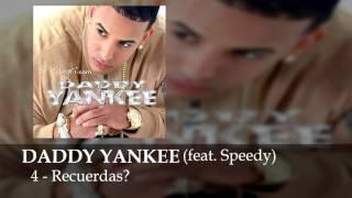 Daddy Yankee Feat. Speedy - Recuerdas? - El Cangri