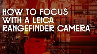FOCUSING with a LEICA RANGEFINDER camera + zone focusing (Tutorial)