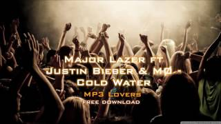 Major Lazer ft Justin Bieber  MØ   Cold Water 320kbps MP3 free download link MP3 Lovers