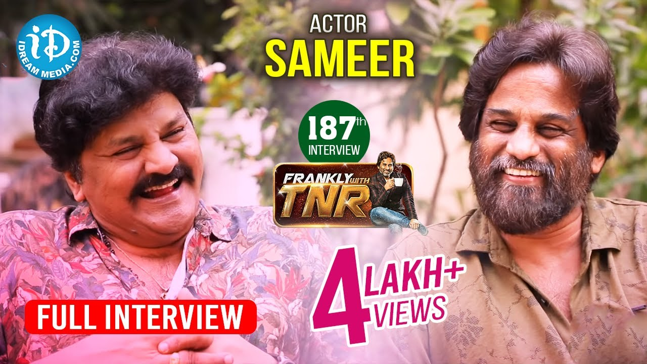 Actor Sameer Exclusive Interview || Frankly With TNR #187 || Talking Movies With iDream