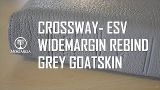 Crossway ESV Wide-Margin Rebind in Grey Goatskin