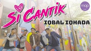 Gambar cover Iqbal Iqnada - SI CANTIK (Official Music Video) HD