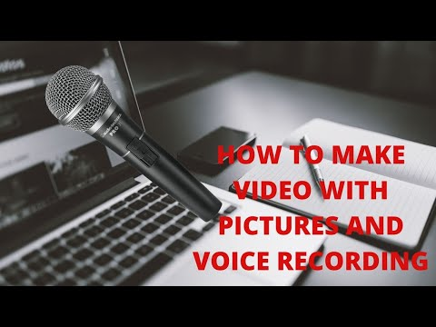 How to make video with pictures and voice recording