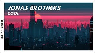 Jonas Brothers - Cool (Lyrics/Lyric Video) - YouTube