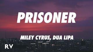 Miley Cyrus - Prisoner (Lyrics) ft. Dua Lipa