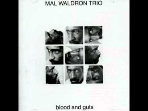 Mal Waldron Trio - Blood And Guts (Waldron) online metal music video by MAL WALDRON
