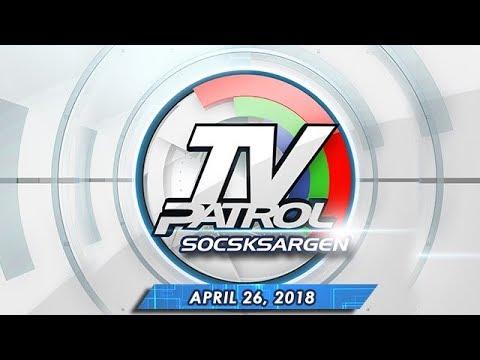 [ABS-CBN] TV Patrol Socsksargen – Apr 26, 2018