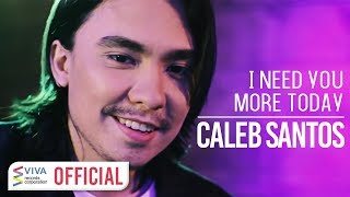 Caleb Santos — I Need You More Today [Official Music Video]