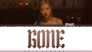 ROSÉ - 'GONE' Lyrics [Color Coded_Eng]