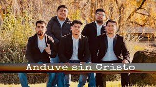 Sello de amor, Anduve sin Cristo