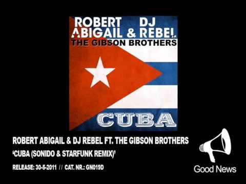 GN019 - Robert Abigail & DJ Rebel ft. The Gibson Brothers - Cuba (Sonido & Starfunk Remix)