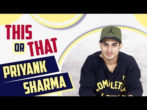 This Or That With Priyank Sharma