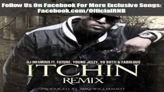 DJ Infamous Ft. Future, Young Jeezy, Yo Gotti & Fabolous - Itchin (Remix)