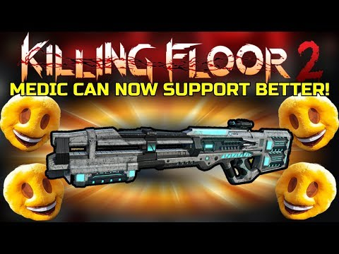 Killing Floor 2 | TRYING THE NEW HRG INCISION! - Medic Is Now A Better Support Than Ever!
