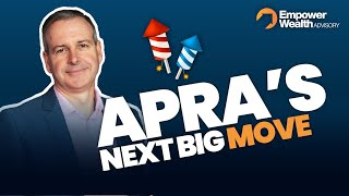 What's APRA's Next Move?