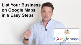 How to List Your Business on Google Maps in 6 Easy Steps