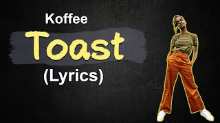 Koffee   Toast (lyrics)