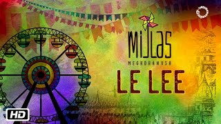 Le Lee | Mijlas | Meghdhanush | Rahul Ram | New Indipop 2017
