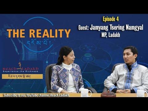 The Reality དངོས་པོ། |Episode # 4| Reach Ladakh | Jamyang Tsering Namgyal, MP Ladakh
