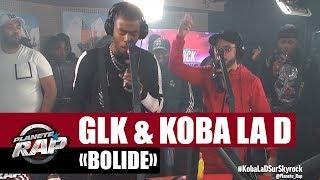 "GLK ""Bolide"" ft Koba LaD [Exclu] #PlanèteRap"
