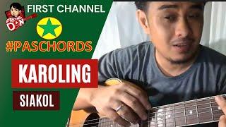 Karoling Guitar Chords (Siakol) Tutorial PasCHORDS Pasko Chords Series Ni Pareng Don