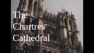 Chartres Cathedral - Medieval Cathedrals Of France - Documentary