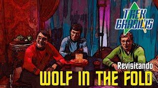 """Revisitando """"Wolf In the Fold"""" (Star Trek, TOS 2x07)"""
