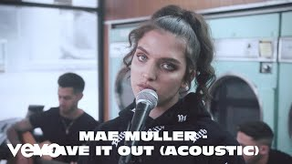 Mae Muller   Leave It Out (Acoustic)